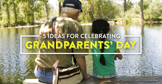 5 Ideas For Celebrating Grandparents' Day