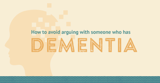 How To Avoid Arguing With Someone Who Has Dementia