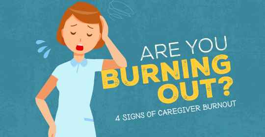 Are You Burning Out? Four Signs Of Caregiver Burnout